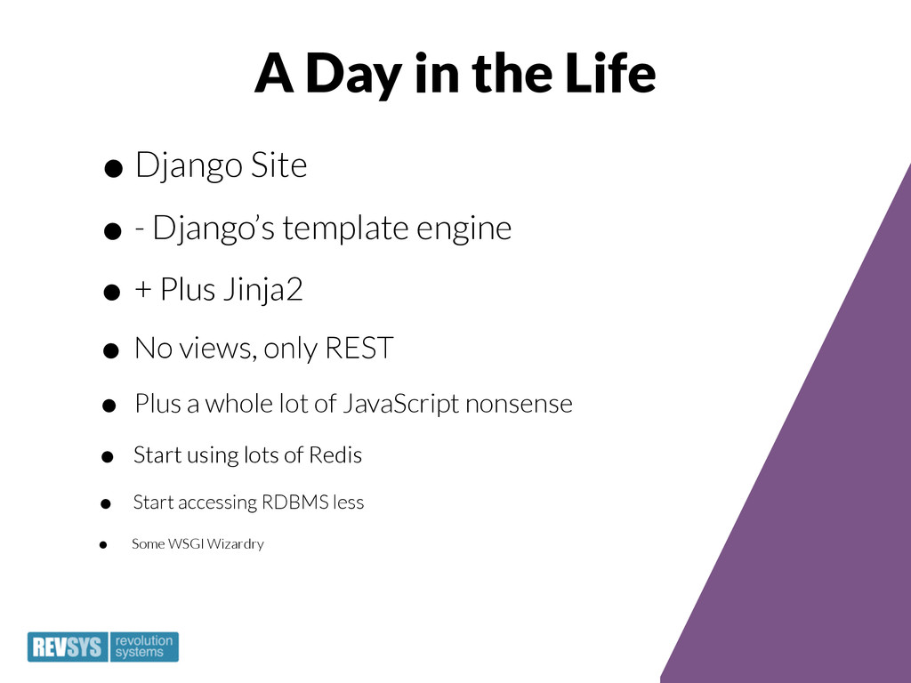 A Day in the Life •Django Site •- Django's temp...