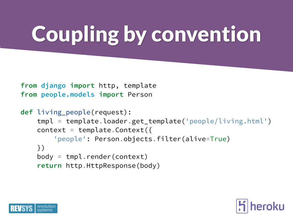 Coupling by convention from django import http,...