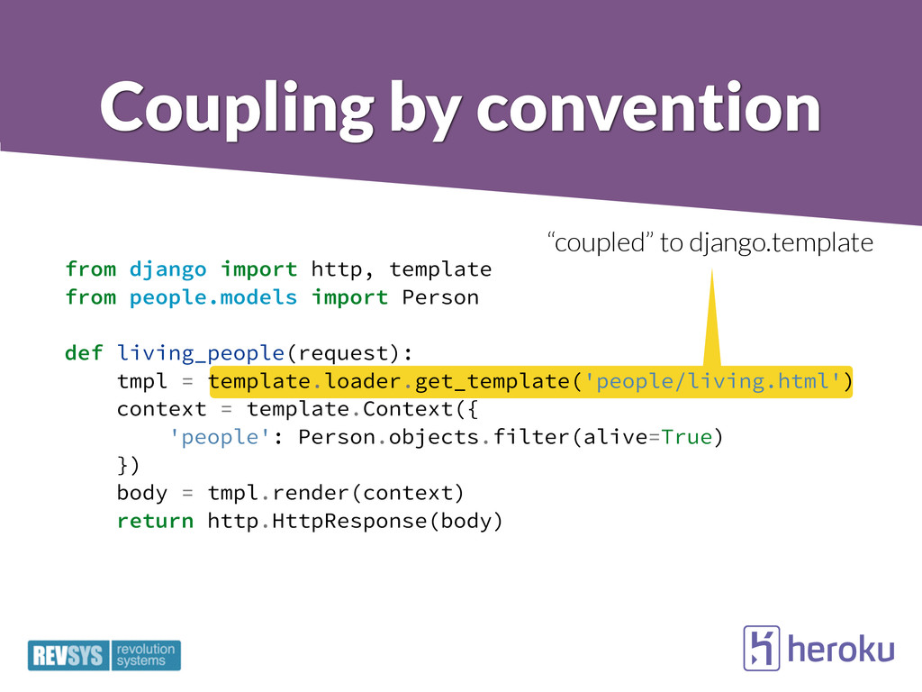 """coupled"" to django.template Coupling by conven..."