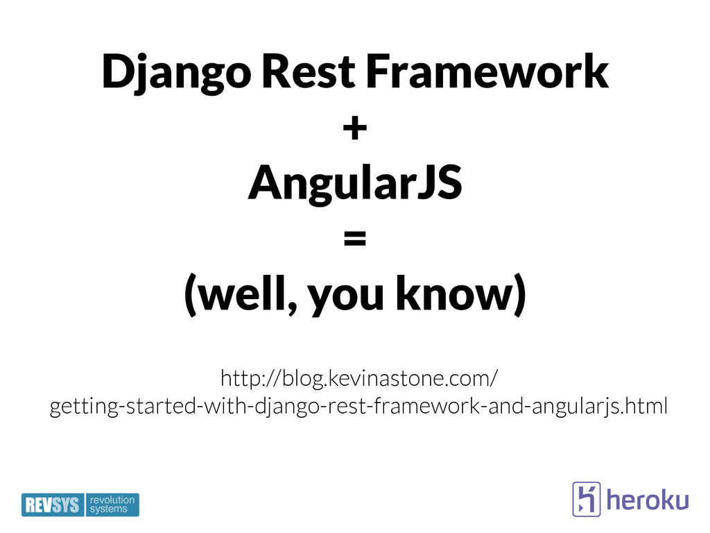 Django Rest Framework + AngularJS = (well, you ...