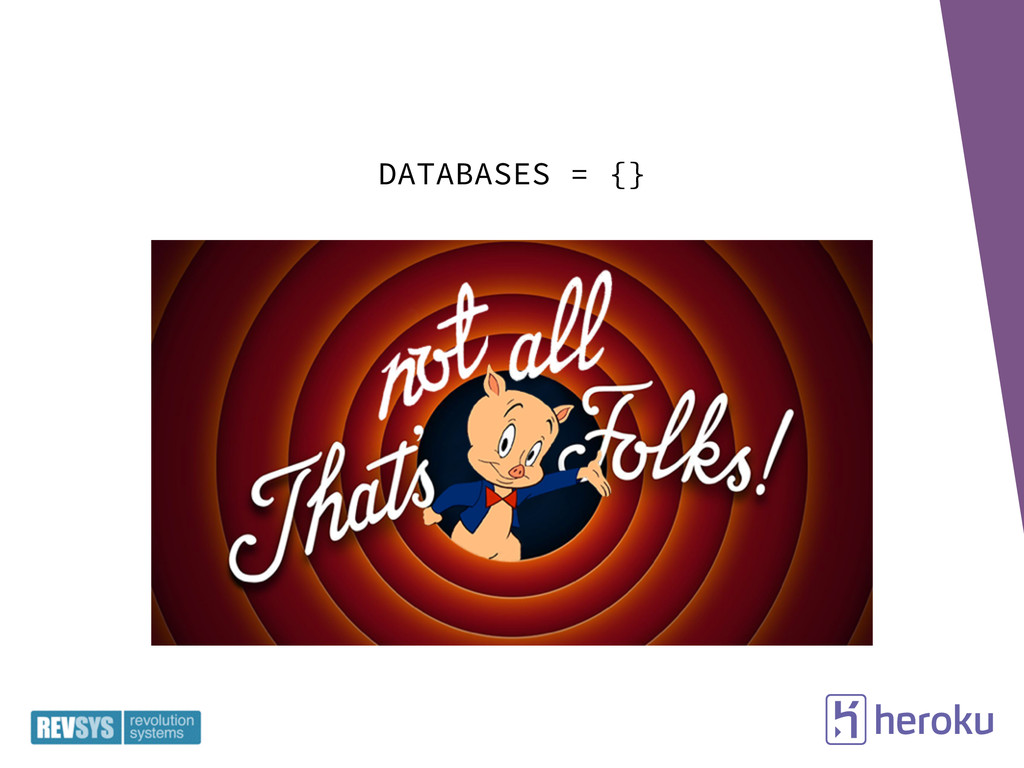 Done. DATABASES = {}