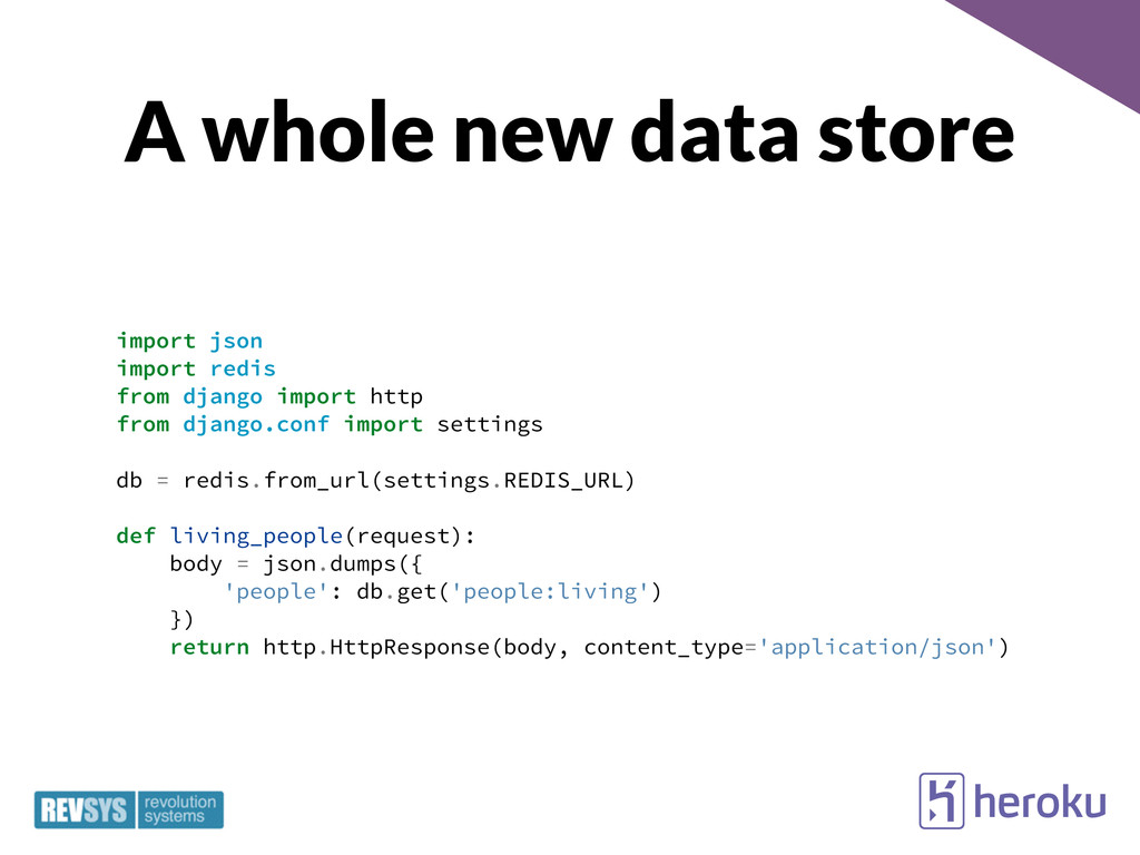 A whole new data store import json import redis...