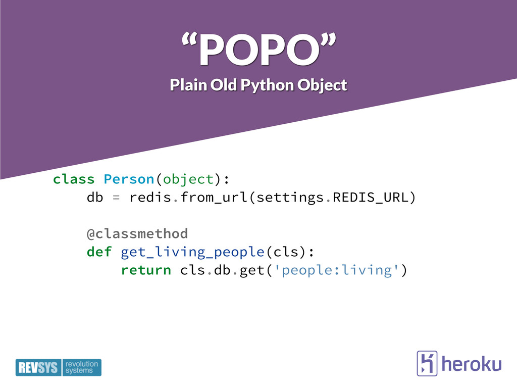 """POPO"" Plain Old Python Object class Person(obj..."
