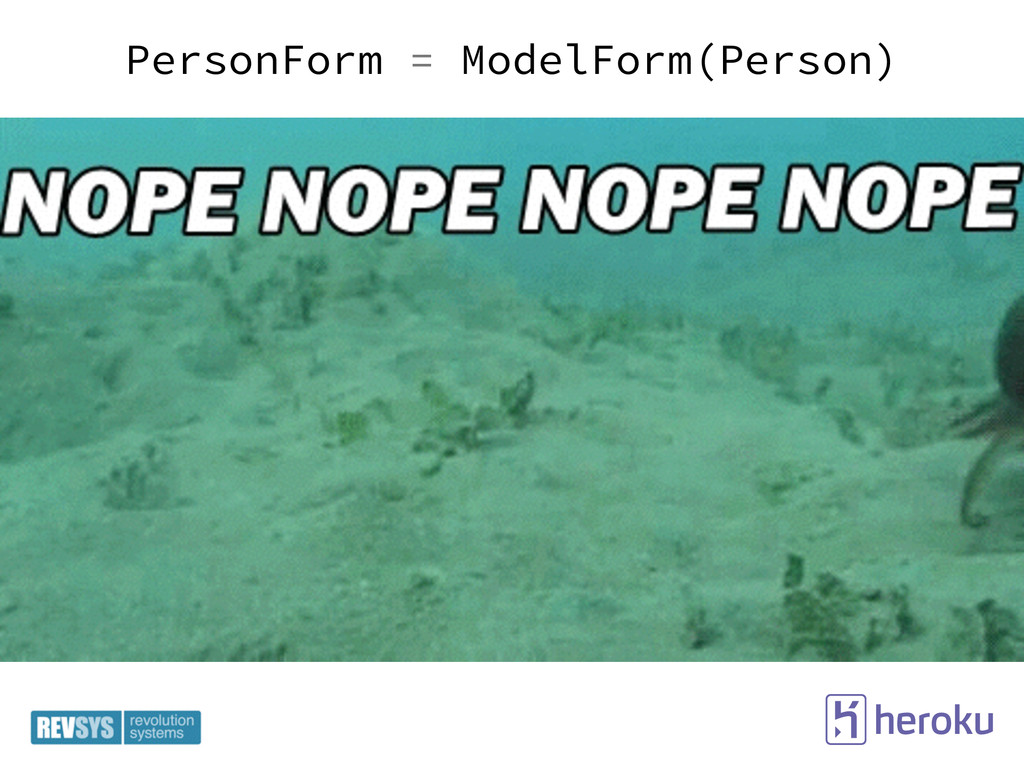 PersonForm = ModelForm(Person)