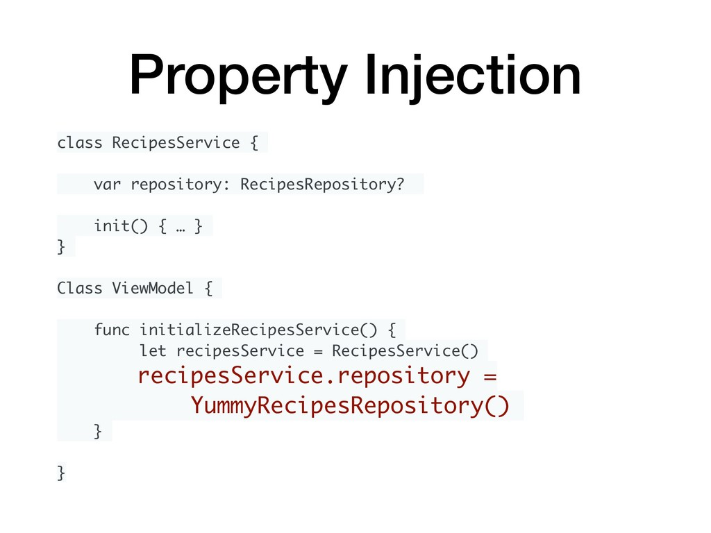 Property Injection class RecipesService { var r...
