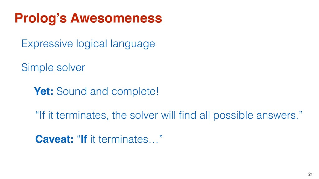 21 Prolog's Awesomeness Expressive logical lang...
