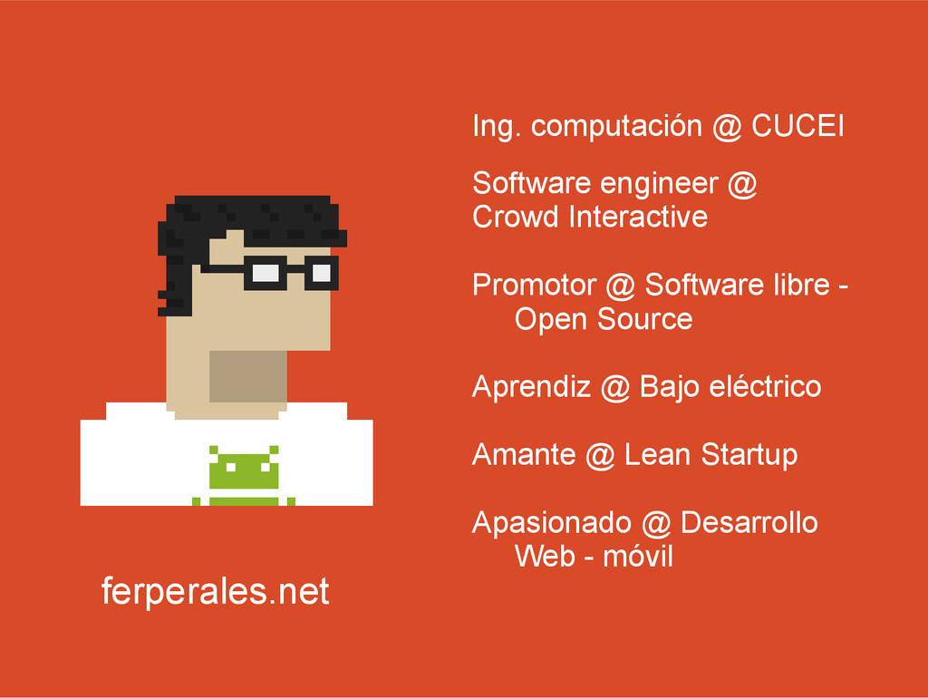Ing. computación @ CUCEI Software engineer @ Cr...
