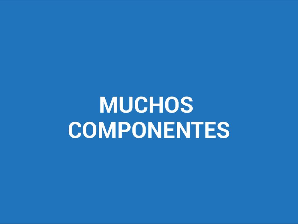 MUCHOS COMPONENTES