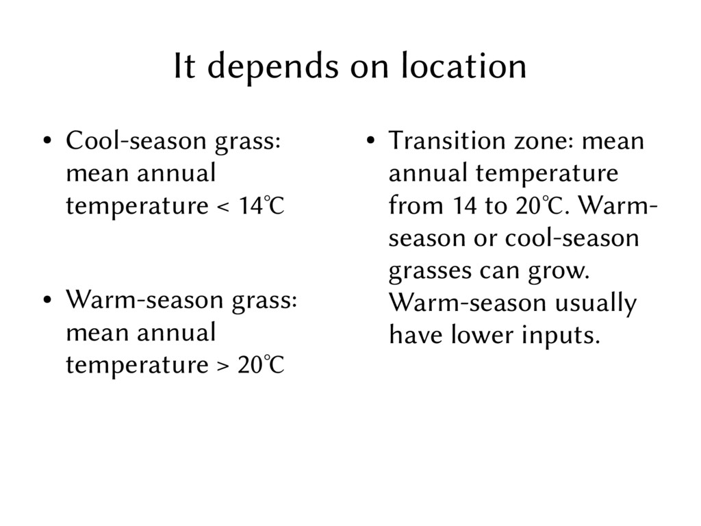 It depends on location ● Cool-season grass: mea...