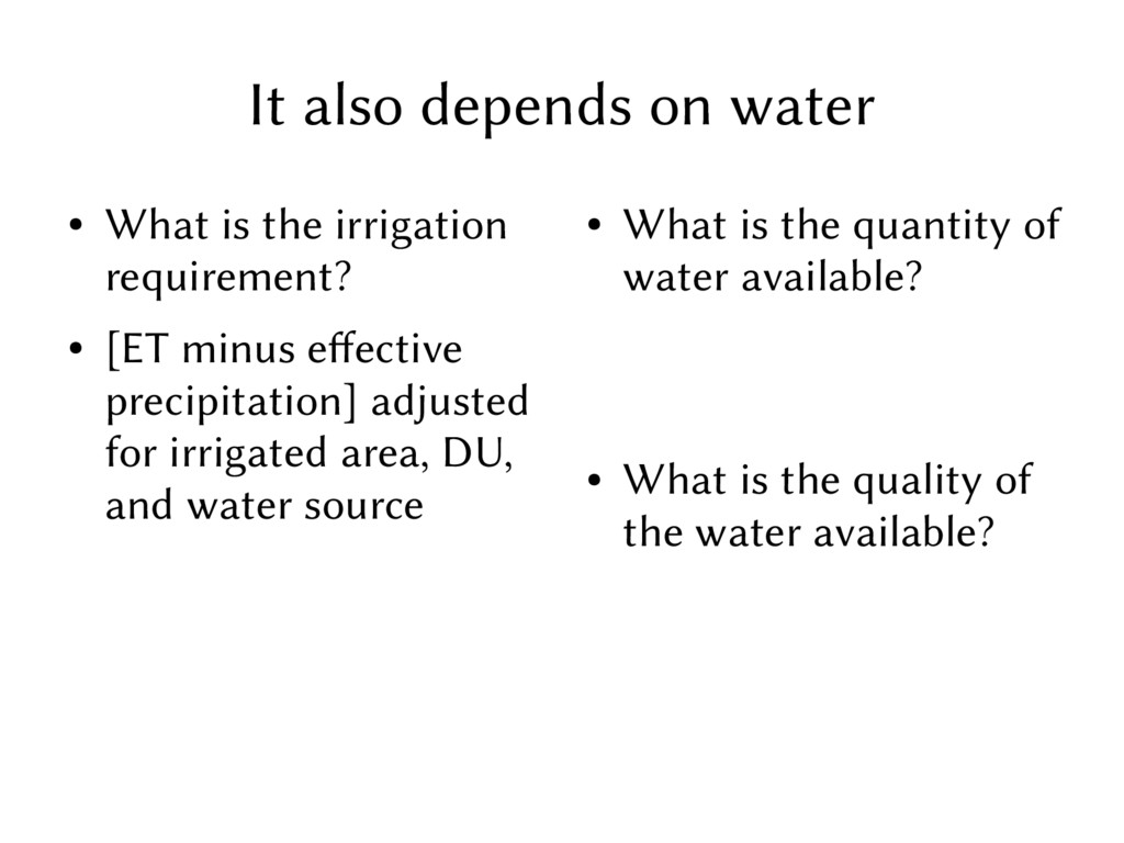 It also depends on water ● What is the irrigati...