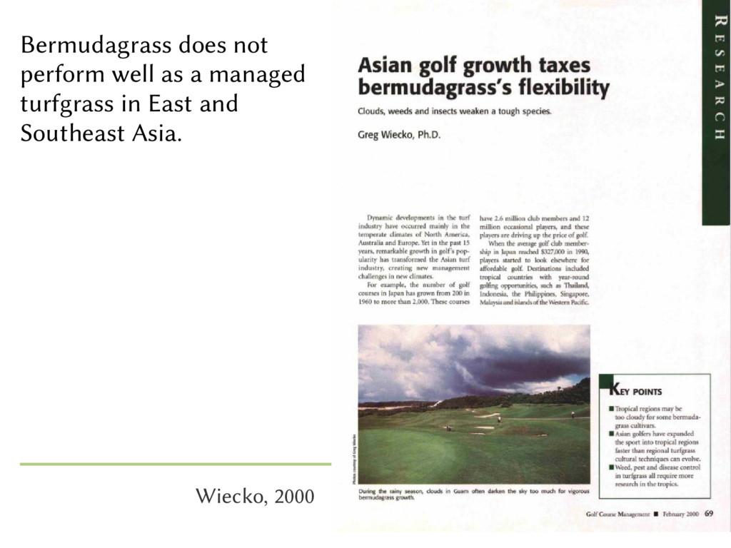 Wiecko, 2000 Bermudagrass does not perform well...