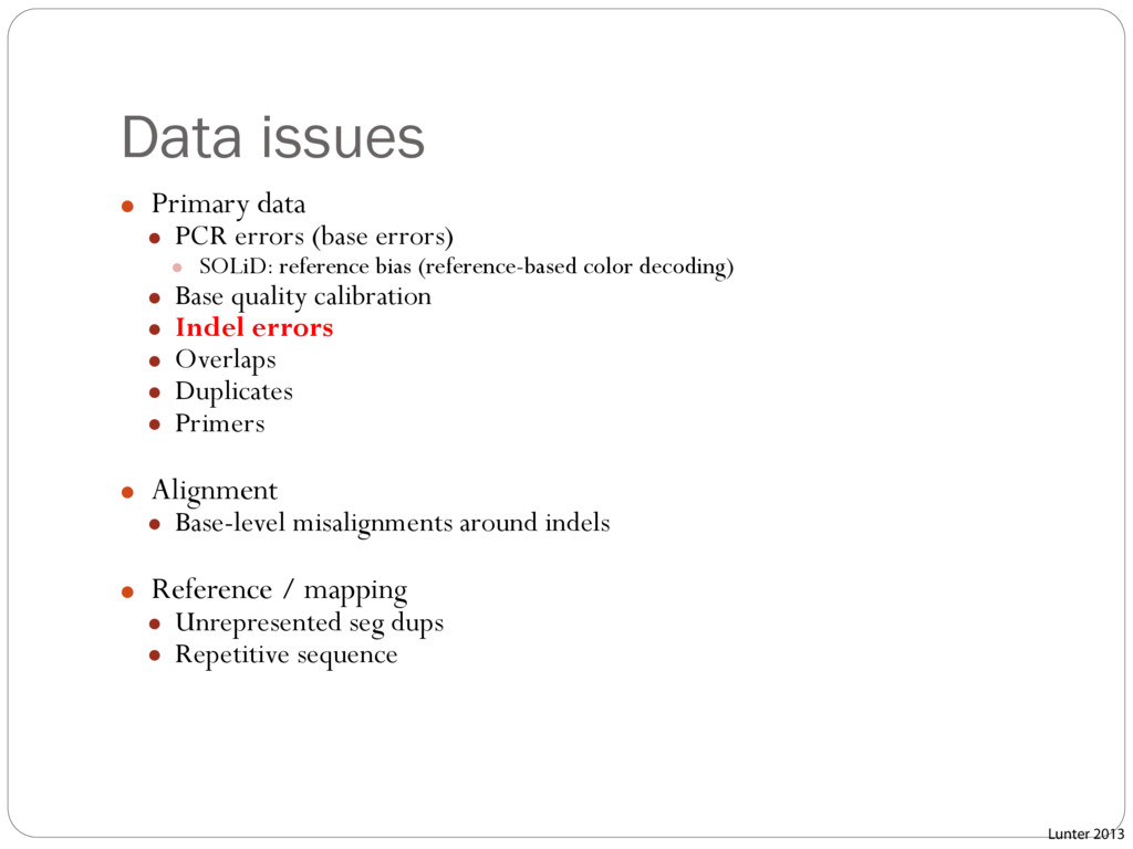 Data issues ● Primary data ● PCR errors (base e...