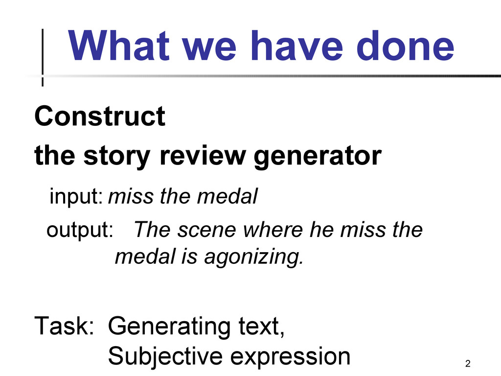 2 What we have done Construct the story review ...