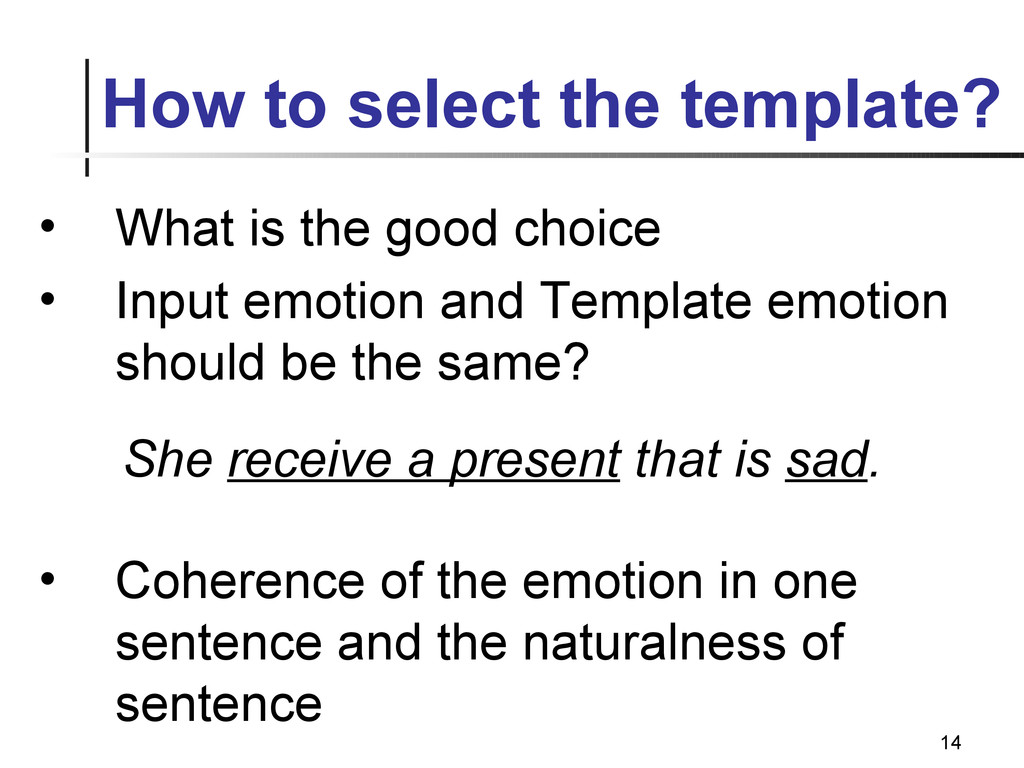 14 How to select the template? • What is the go...
