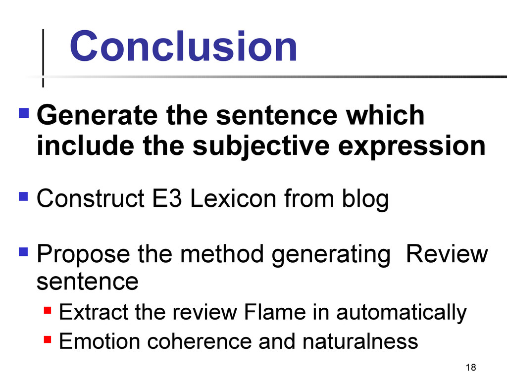 18 Conclusion  Generate the sentence which inc...