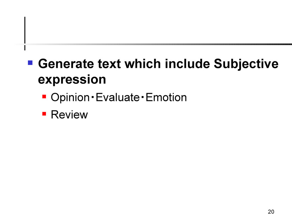 20  Generate text which include Subjective exp...