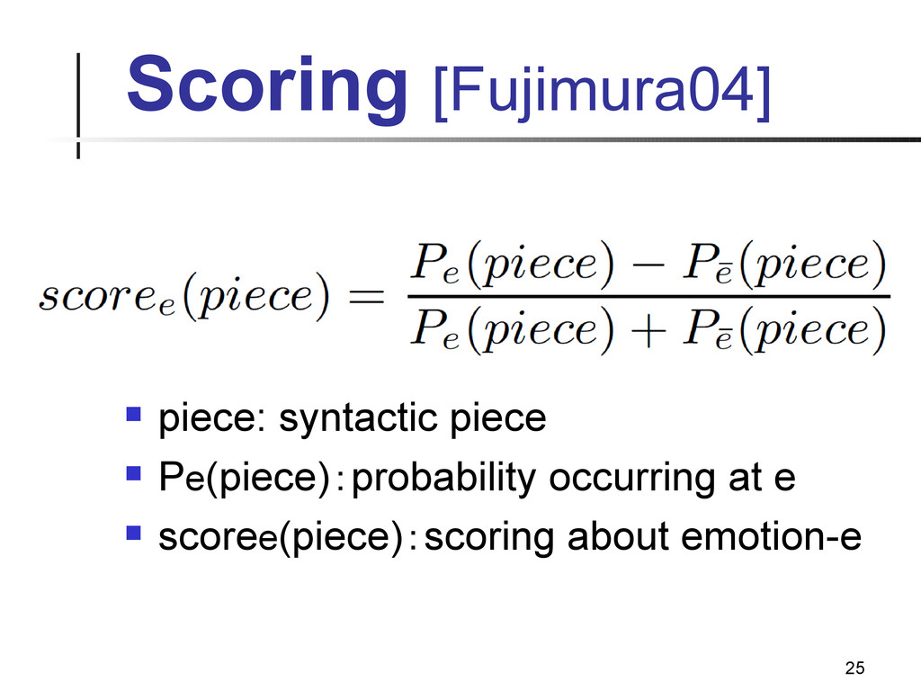 25 Scoring [Fujimura04]  piece: syntactic piec...