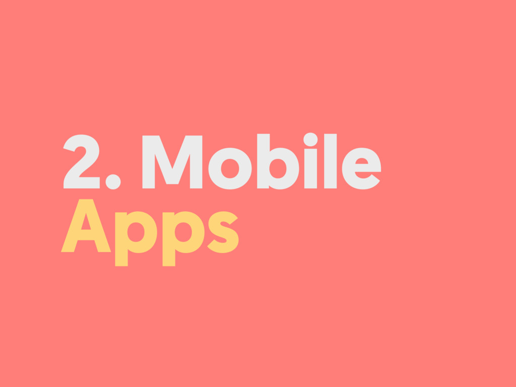 2. Mobile Apps