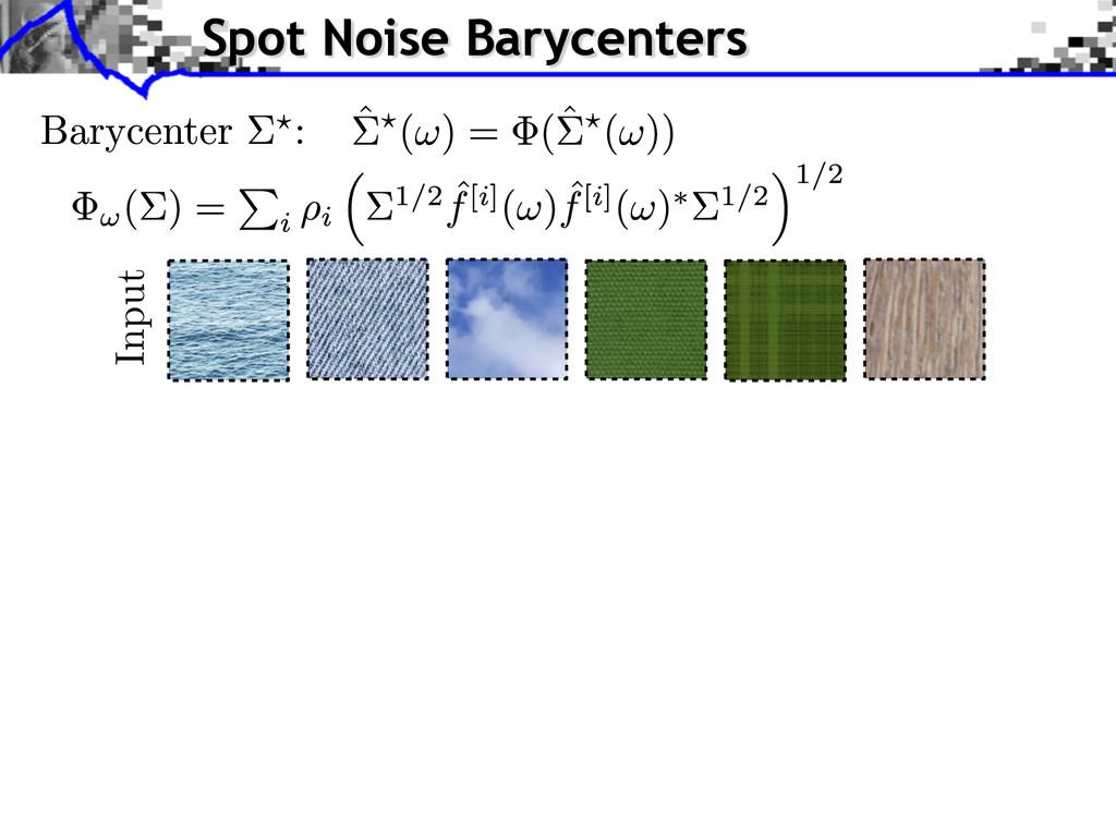 Input Spot Noise Barycenters