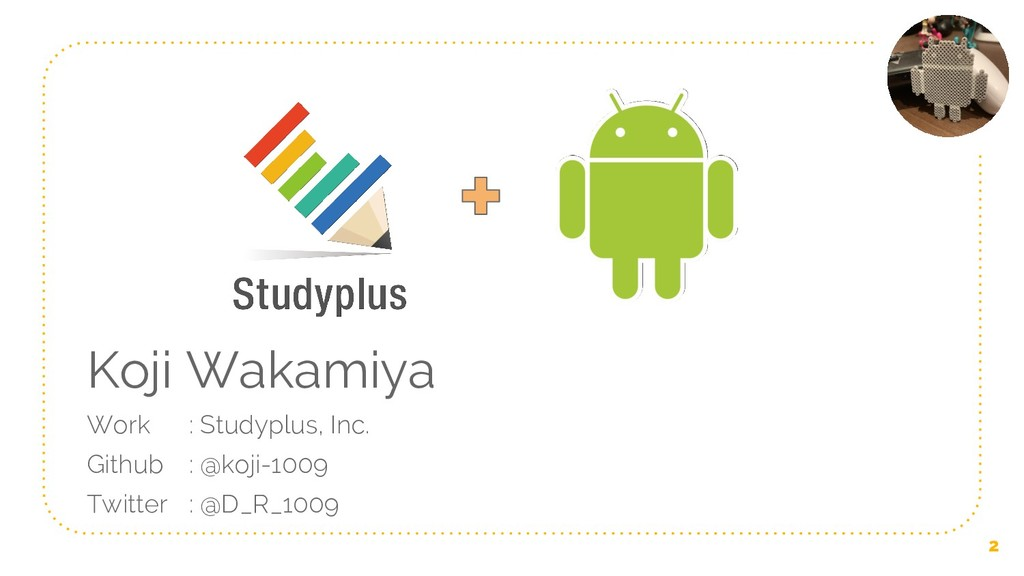 Koji Wakamiya Work : Studyplus, Inc. Github : @...