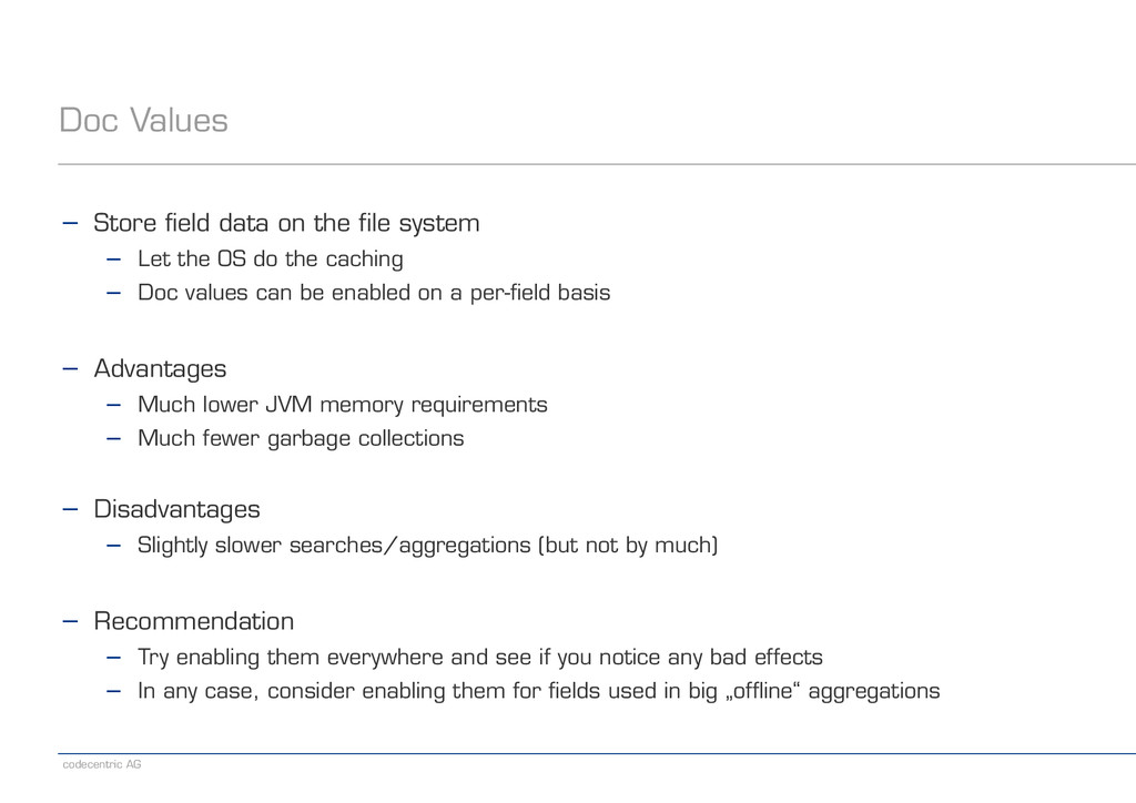 codecentric AG Doc Values − Store field data on...