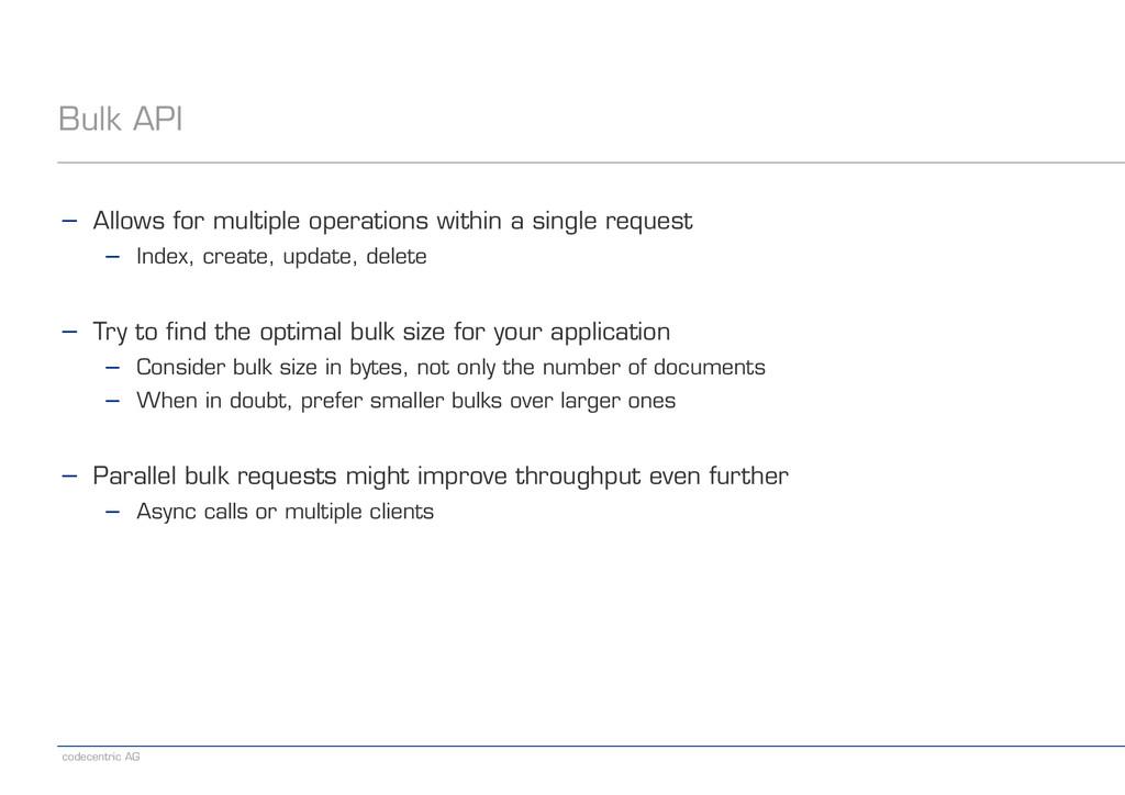 codecentric AG Bulk API − Allows for multiple o...