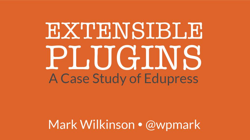 EXTENSIBLE A Case Study of Edupress PLUGINS ...