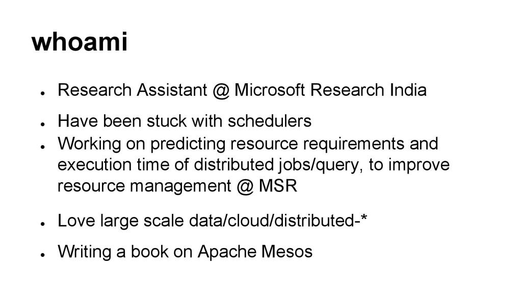 whoami ● Research Assistant @ Microsoft Resear...