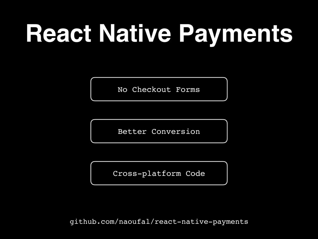 React Native Payments Better Conversion No Chec...