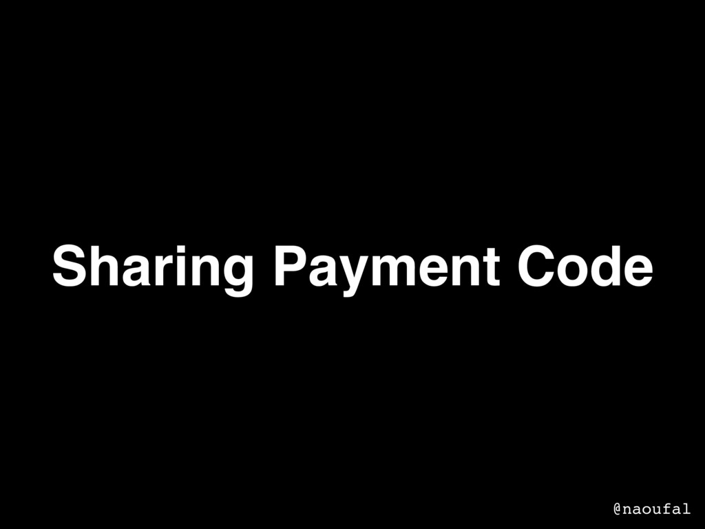 Sharing Payment Code @naoufal