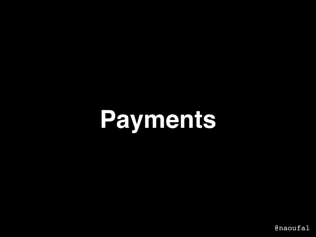 Payments @naoufal