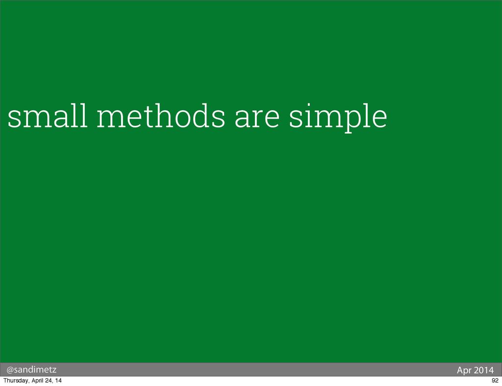 @sandimetz Apr 2014 small methods are simple 92...