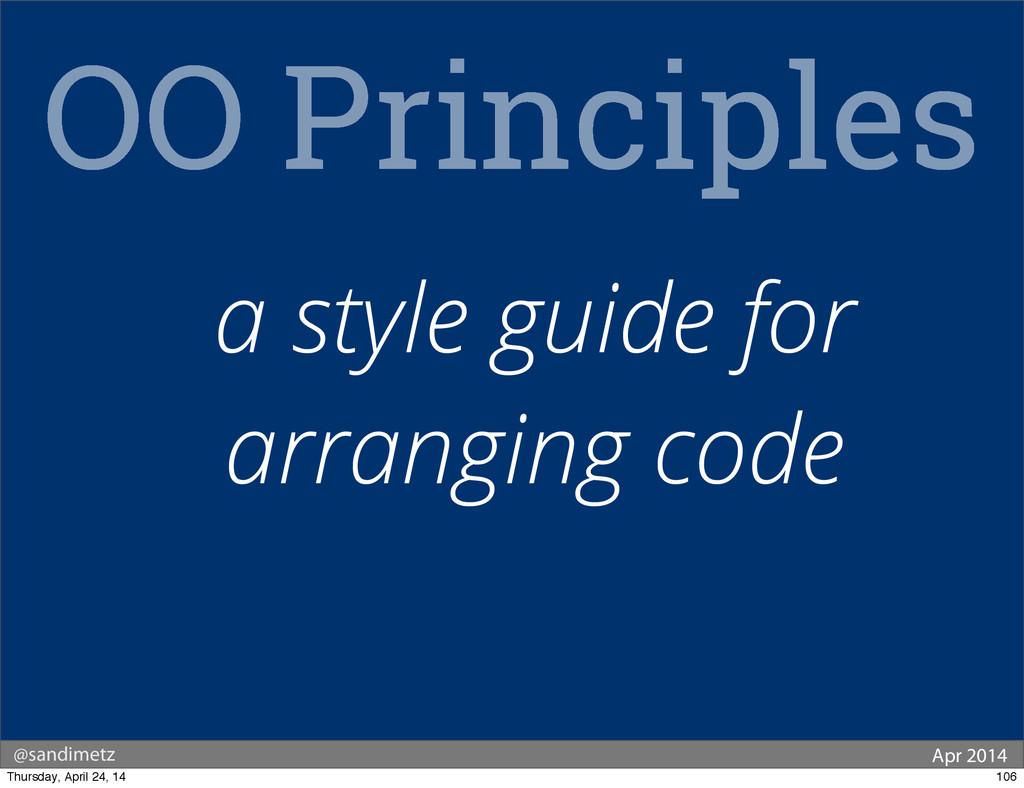 @sandimetz Apr 2014 OO Principles a style guide...