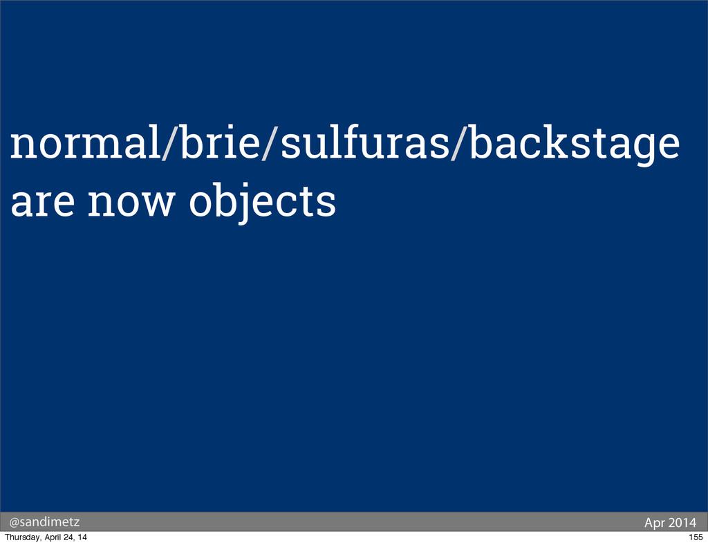 @sandimetz Apr 2014 normal/brie/sulfuras/backst...