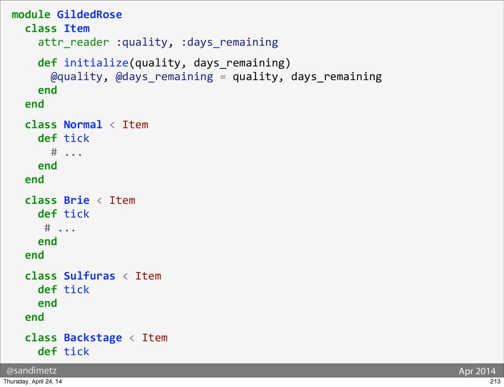 @sandimetz Apr 2014 module GildedRose  ...