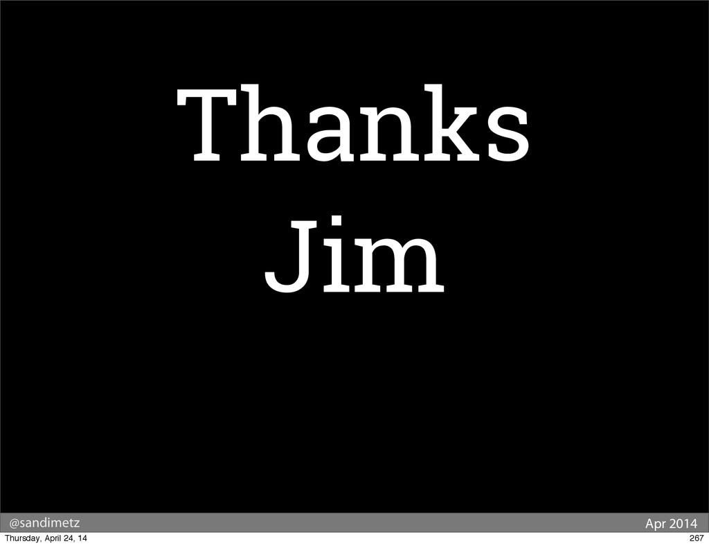 @sandimetz Apr 2014 Thanks Jim 267 Thursday, Ap...