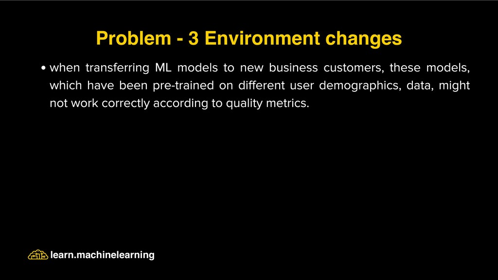 when transferring ML models to new business cus...