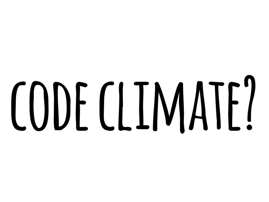 code climate?