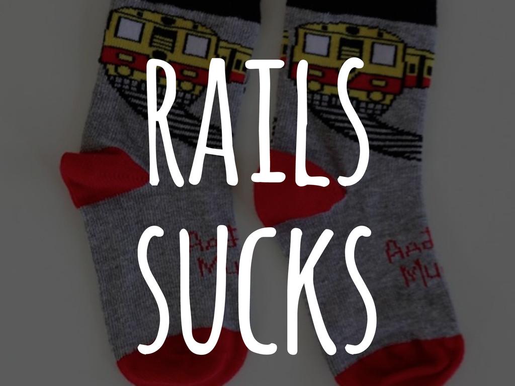 rails sucks