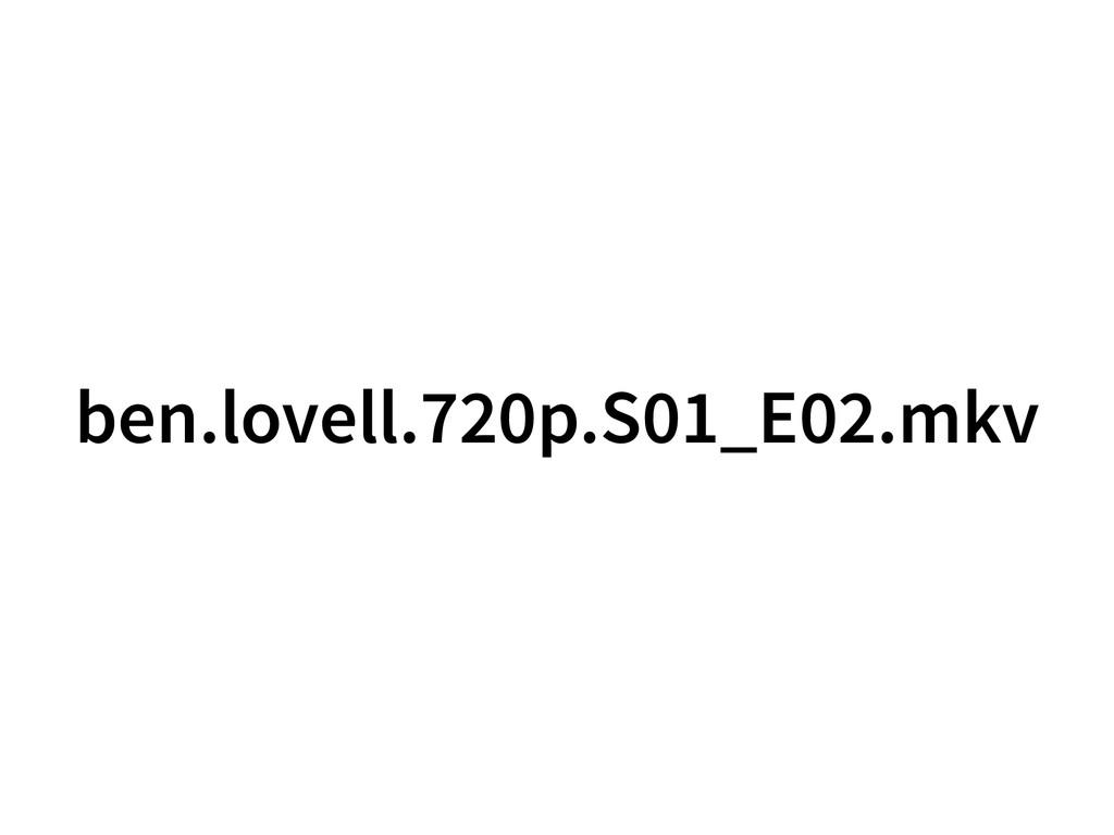 ben.lovell.720p.S01_E02.mkv