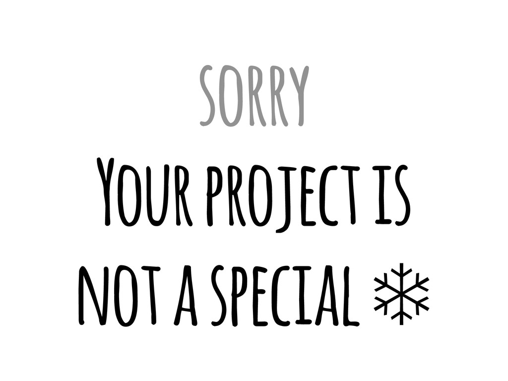 sorry Your project is not a special ❄