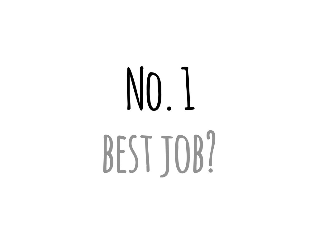 No. 1 best job?