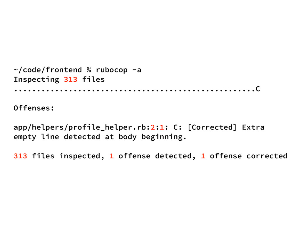 ~/code/frontend % rubocop -a Inspecting 313 fil...