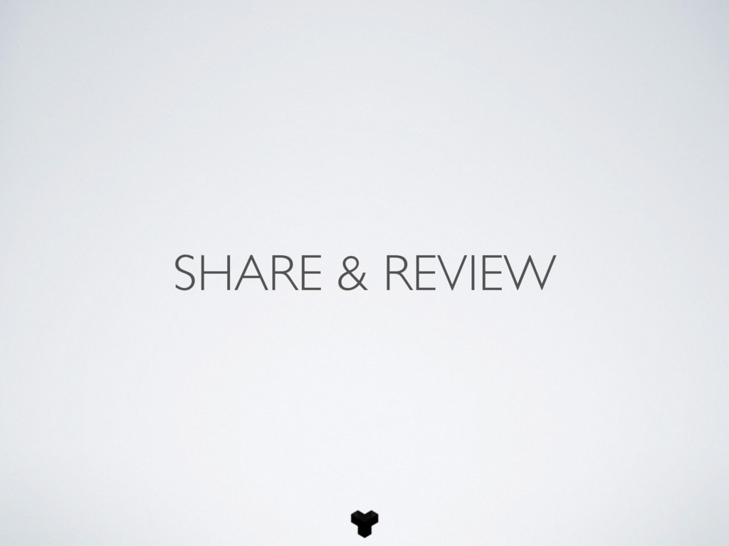 SHARE & REVIEW