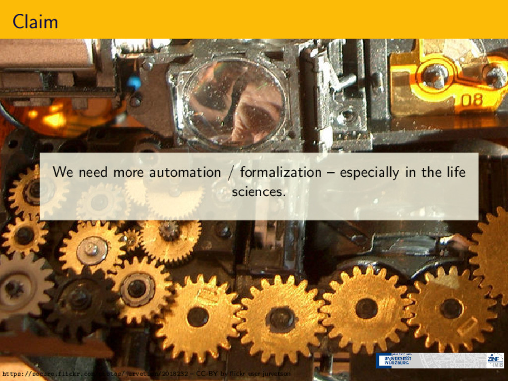 Claim We need more automation / formalization –...
