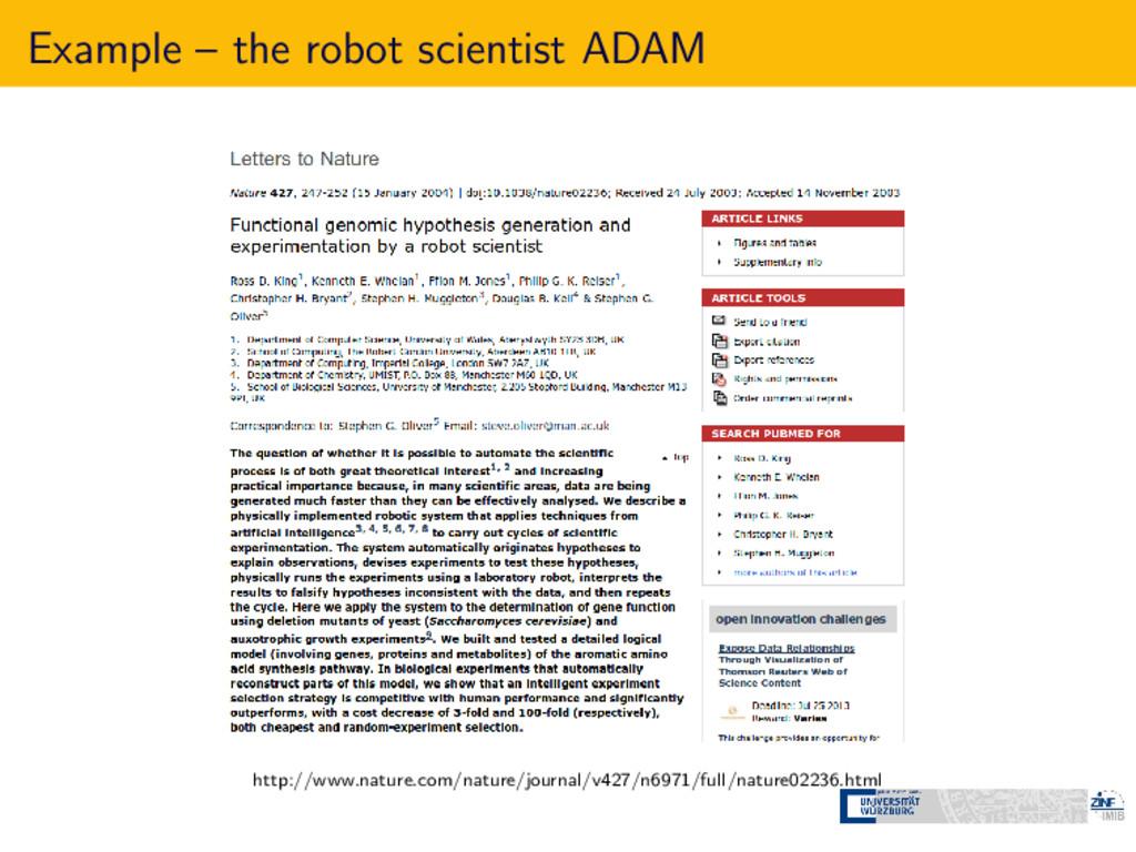 Example – the robot scientist ADAM http://www.n...