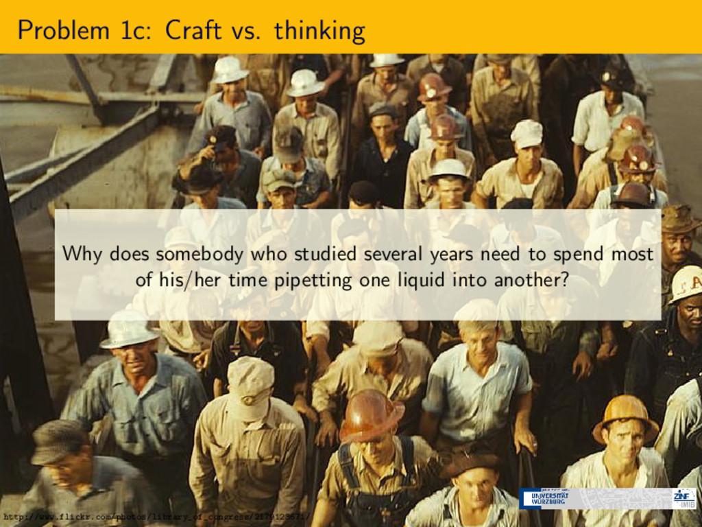 Problem 1c: Craft vs. thinking Why does somebod...