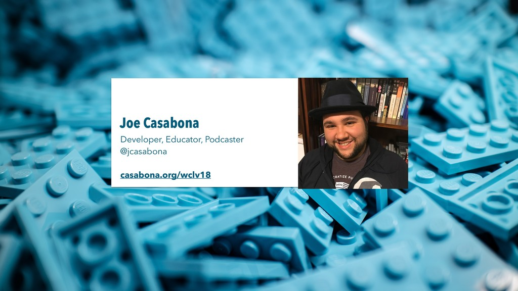 Developer, Educator, Podcaster @jcasabona casa...