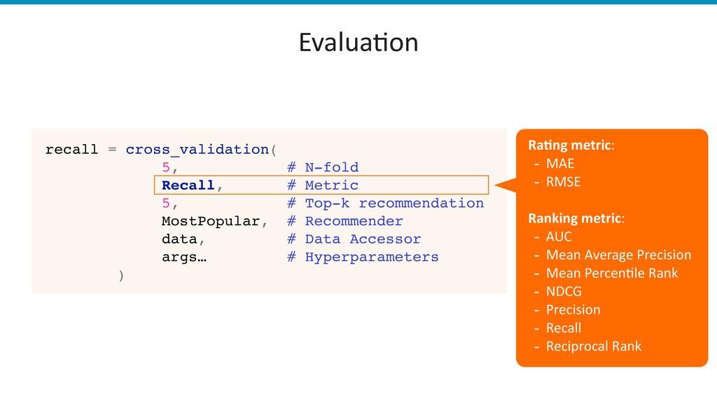 Evalua)on recall = cross_validation( 5, # N-fol...