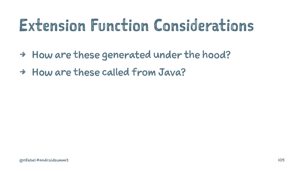 Extension Function Considerations 4 How are the...